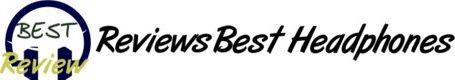REVIEWS BEST HEADPHONES